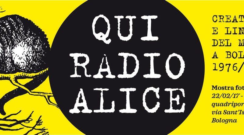 Qui Radio Alice. Racconto di una mostra a Bologna