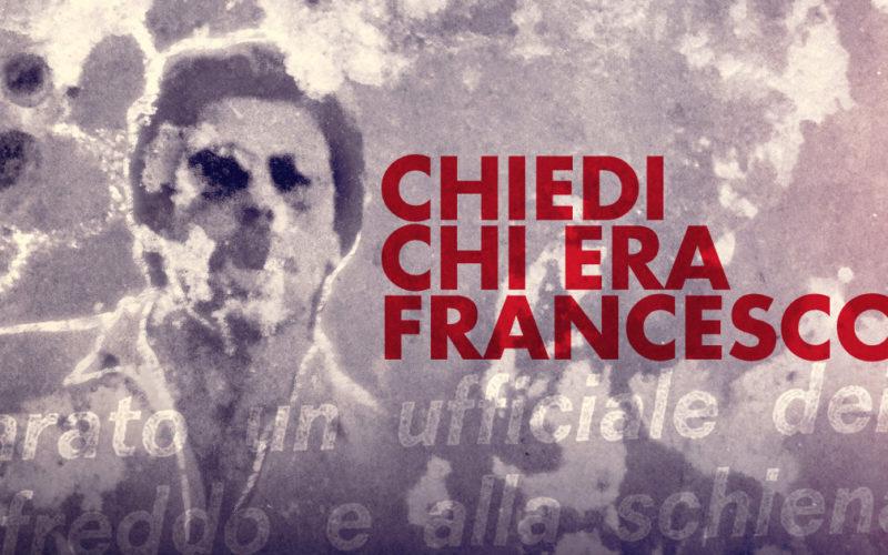 Adriatico: « Francesco era un giovane che ha prestato il proprio corpo alla storia del nostro paese»
